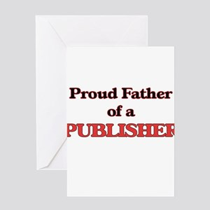 Proud Father of a Publisher Greeting Cards