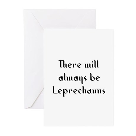 There will always be Leprecha Greeting Cards (Pk o