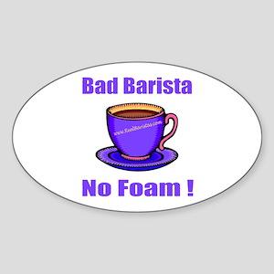 Bad Barista Shirts Oval Sticker