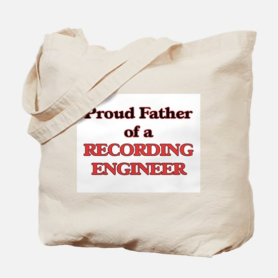 Proud Father of a Recording Engineer Tote Bag
