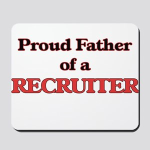 Proud Father of a Recruiter Mousepad