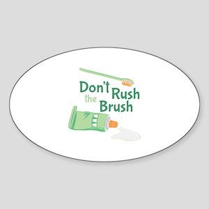 Dont Rush Brush Sticker