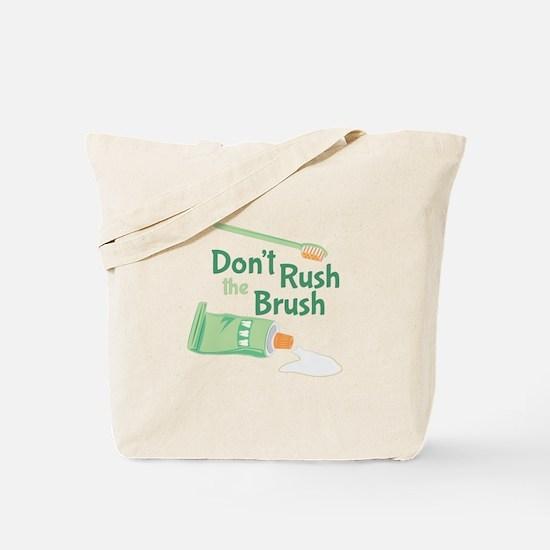 Dont Rush Brush Tote Bag