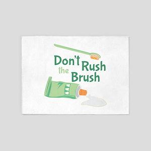 Dont Rush Brush 5'x7'Area Rug