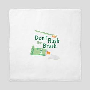 Dont Rush Brush Queen Duvet