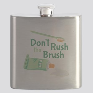Dont Rush Brush Flask