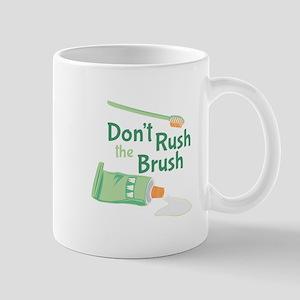 Dont Rush Brush Mugs
