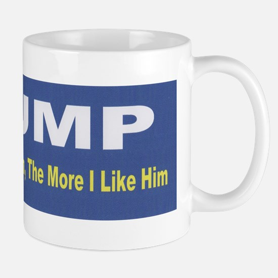 Trump -- The More You Hate Him Mugs