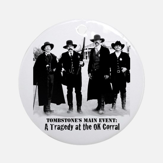 Earps and Doc Holliday in Tombstone Round Ornament