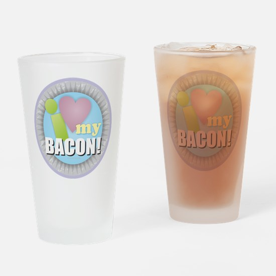 I Love My Bacon Drinking Glass
