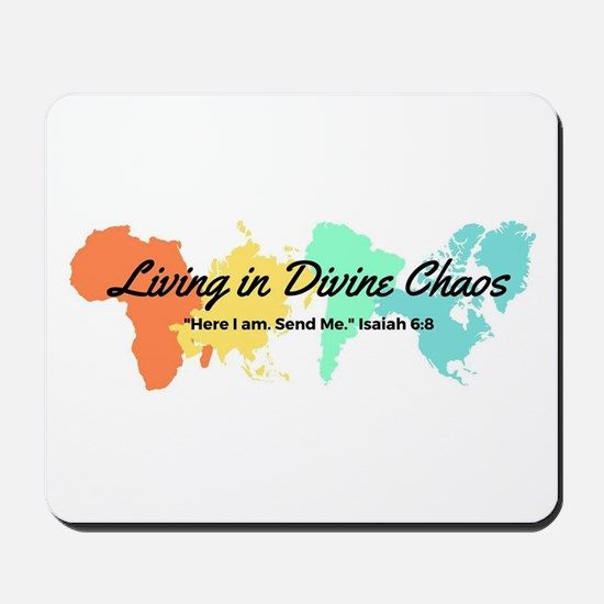 Living In Divine Chaos Mousepad