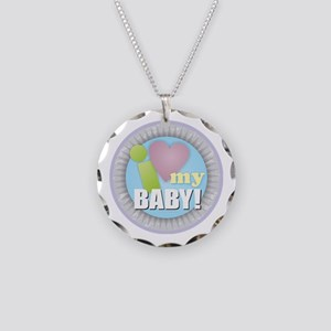 I Love My Baby Necklace Circle Charm