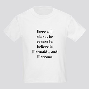 There will always be reason t Kids Light T-Shirt