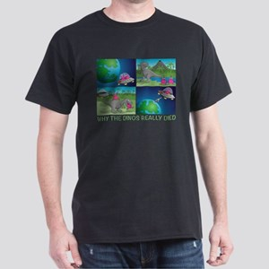 why the dinos really died T-Shirt