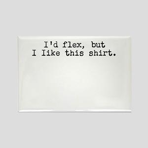 I'd flex, but I like this shirt Magnets