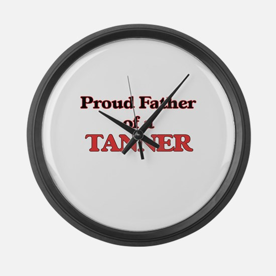 Proud Father of a Tanner Large Wall Clock