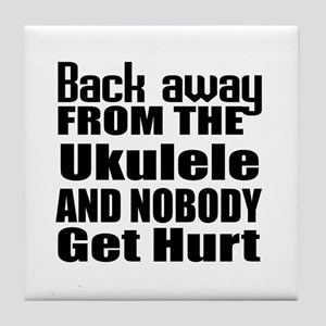Ukulele and nobody get hurt Tile Coaster