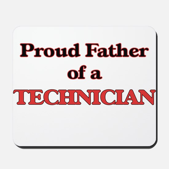 Proud Father of a Technician Mousepad