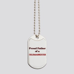 Proud Father of a Telemarketer Dog Tags