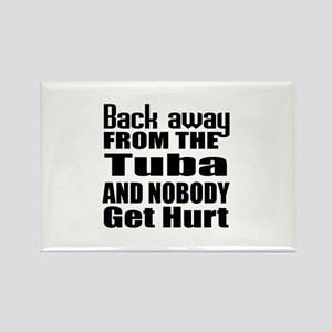Tuba and nobody get hurt Rectangle Magnet