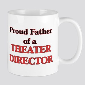 Proud Father of a Theater Director Mugs