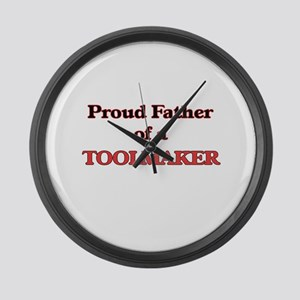 Proud Father of a Toolmaker Large Wall Clock