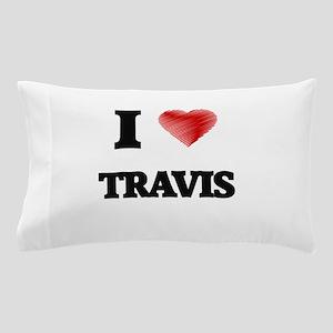 I Love Travis Pillow Case