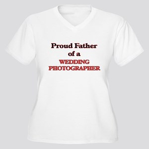 Proud Father of a Wedding Photog Plus Size T-Shirt