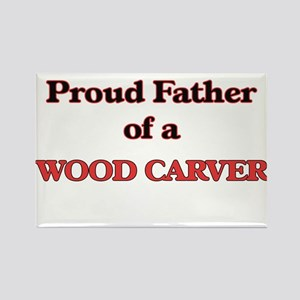 Proud Father of a Wood Carver Magnets