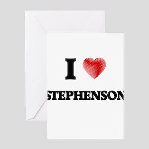 I Love Stephenson Greeting Cards