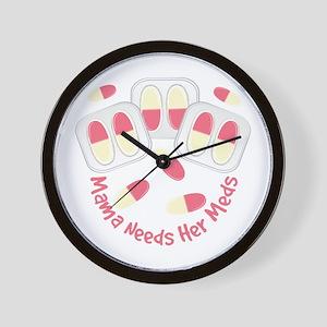 Mama Needs Meds Wall Clock