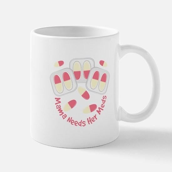 Mama Needs Meds Mugs