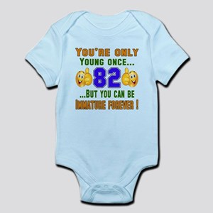 You're only young once..82 Infant Bodysuit
