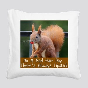 On A Bad Hair Day There's Alw Square Canvas Pillow
