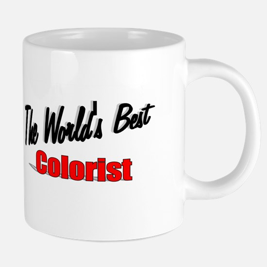 """The World's Best Colorist"" Mugs"