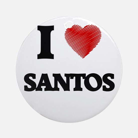 I Love Santos Round Ornament