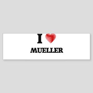 I Love Mueller Bumper Sticker