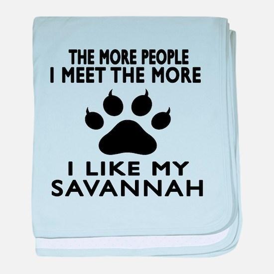 I Like My Savannah Cat baby blanket