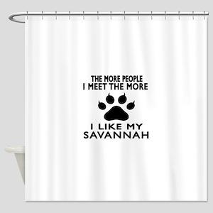 I Like My Savannah Cat Shower Curtain