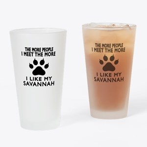 I Like My Savannah Cat Drinking Glass
