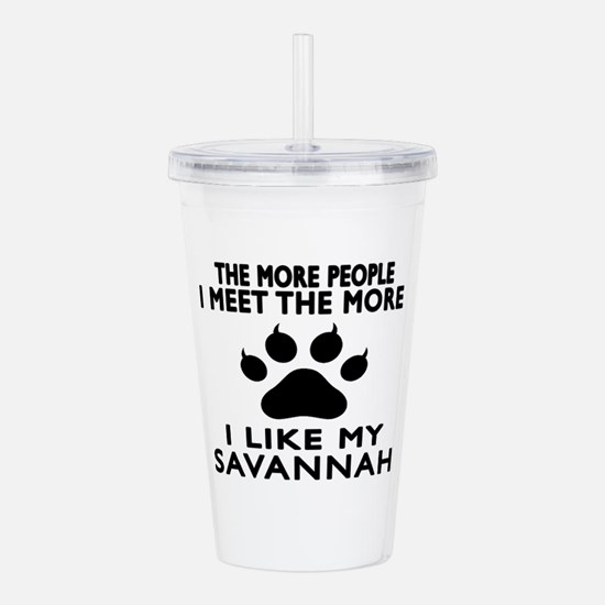 I Like My Savannah Cat Acrylic Double-wall Tumbler