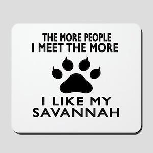 I Like My Savannah Cat Mousepad