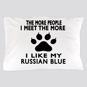 I Like My Russian Blue Cat Pillow Case