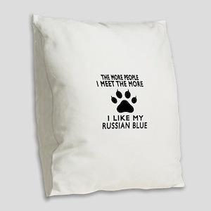 I Like My Russian Blue Cat Burlap Throw Pillow