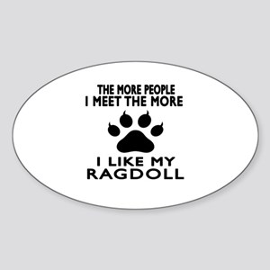 I Like My Ragdoll Cat Sticker (Oval)