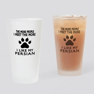 I Like My Persian Cat Drinking Glass