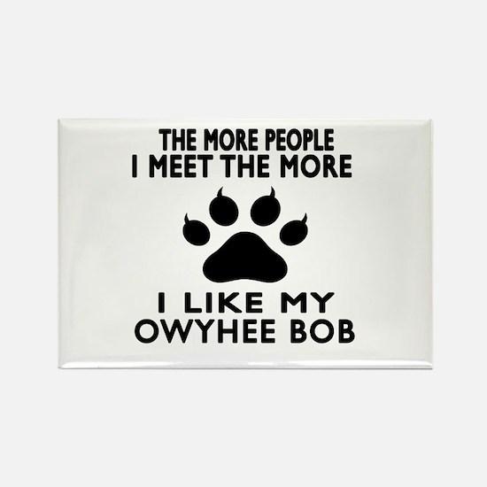 I Like My Owyhee bob Cat Rectangle Magnet