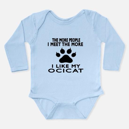I Like My Ocicat Cat Long Sleeve Infant Bodysuit