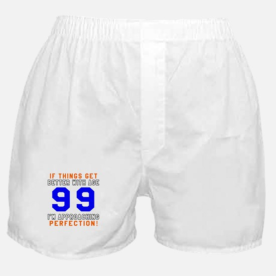 99 I'm Approaching Perfection Birthda Boxer Shorts