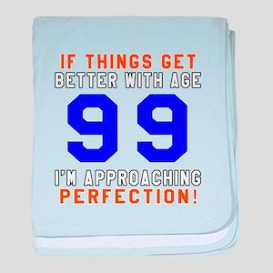 99 I'm Approaching Perfection Birthda baby blanket
